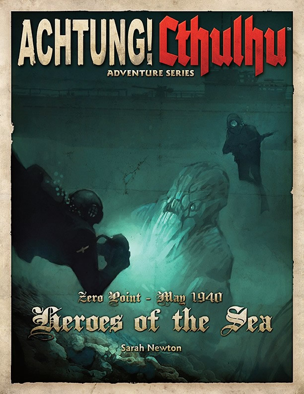 Achtung! Cthulhu: Zero Point - May 1940 - Heroes of the Sea (englisch)