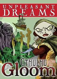Cthulhu Gloom - Unpleasant Dreams (englisch)