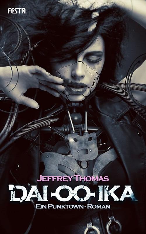 Dai-oo-ika - Jeffrey Thomas (Ein Punktown-Roman)