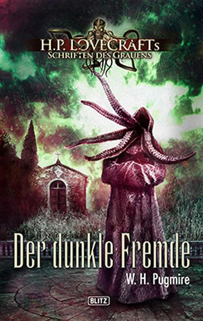 DER DUNKLE FREMDE - W. H. Pugmire (Lovecrafts Schriften des Grauens - Band 06)