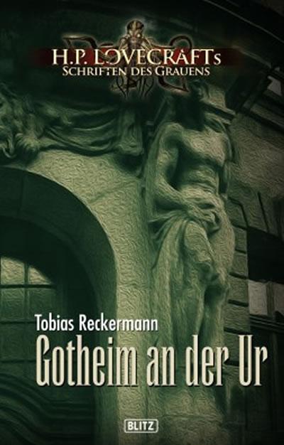 GOTHEIM AN DER UR - Tobias Reckermann (Lovecrafts Schriften des Grauens - Band 07)