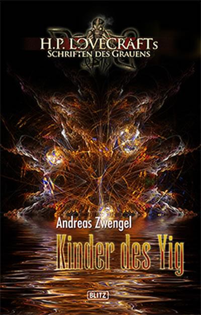 KINDER DES YIG - Andreas Zwengel (Lovecrafts Schriften des Grauens - Band 05)