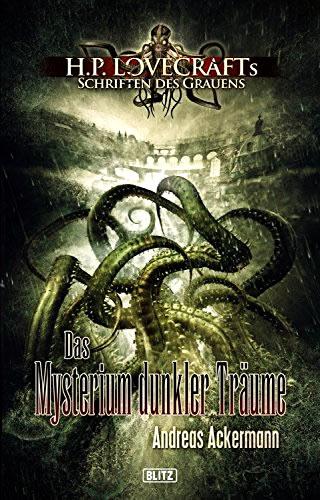 DAS MYSTERIUM DUNKLER TRÄUME - Andreas Ackermann (Lovecrafts Schriften des Grauens - Band 03)