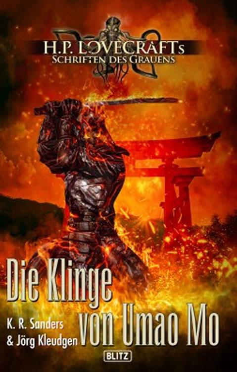 DIE KLINGE VON UMAO MO - K. R. Sanders & Jörg Kleudgen (Lovecrafts Schriften des Grauens - Band 10)