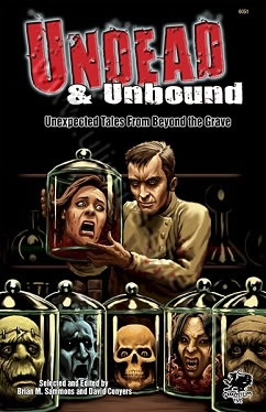 Undead & Unbound - Unexpected Tales From Beyond the Grave (englisch)
