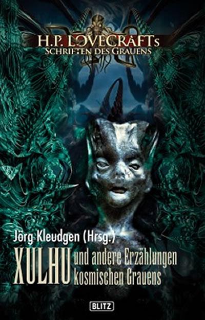 XULHU - Jörg Kleudgen (Hrsg.) (Lovecrafts Schriften des Grauens - Band 08)