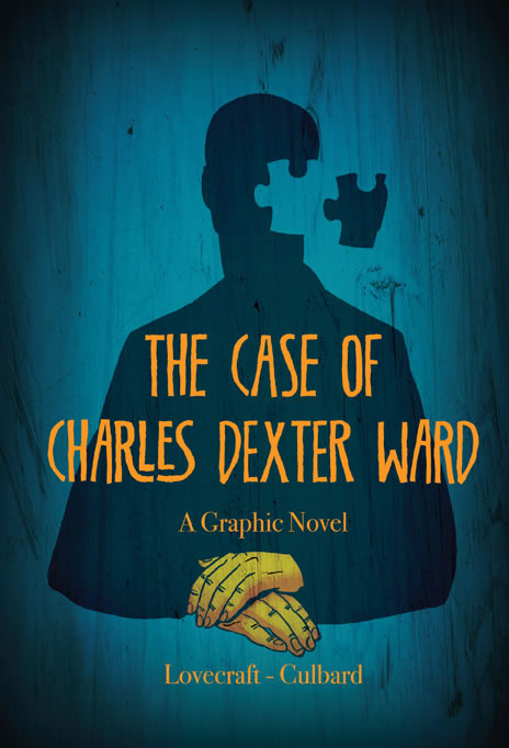 The Case of Charles Dexter Ward - A Graphic Novel of H.P. Lovecraft's Story