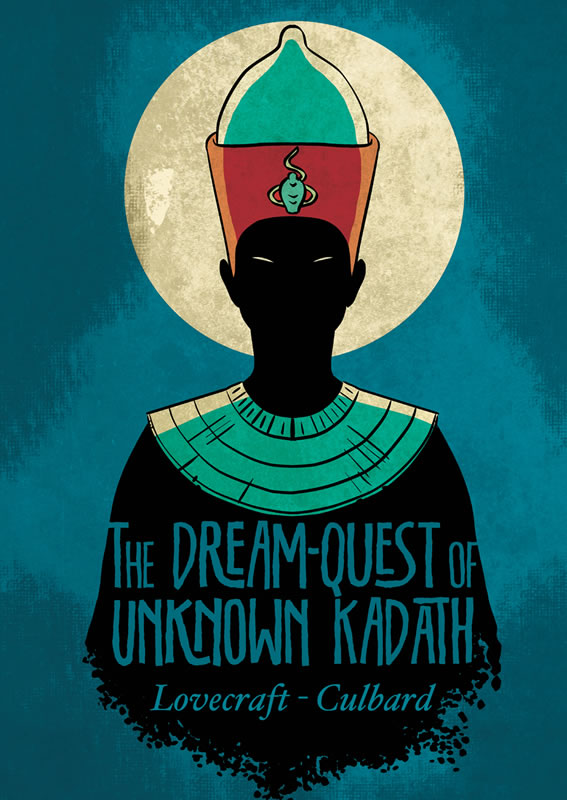 The Dream-Quest of Unknown Kadath - A Graphic Novel of H.P. Lovecraft's Story