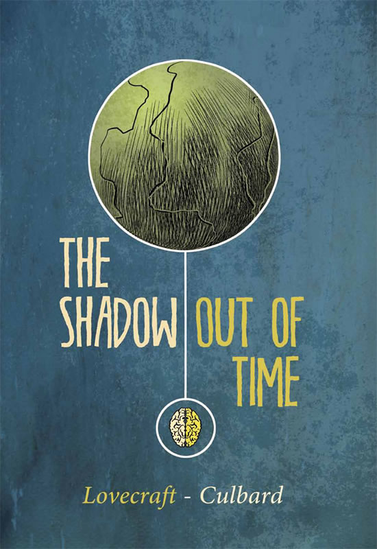 The Shadow Out of Time - A Graphic Novel of H.P. Lovecraft's Story