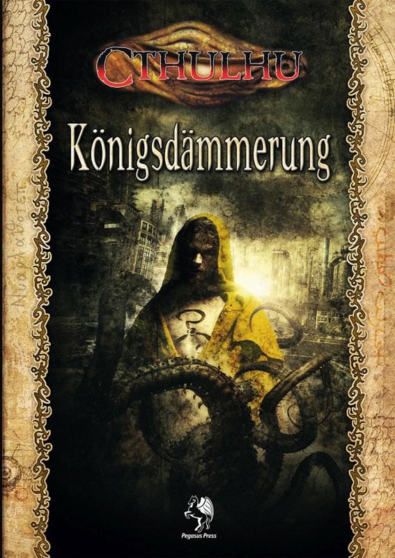 Cthulhu Königsdämmerung (HC) - <a href='http://www.cthulhu-webshop.de/cthulhu_sammlerstuecke.html'>Sammlerstücke</a>