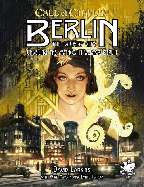 Berlin - The Wicked (Calll of Cthulhu - Quellen- und Abenteuerband) - (Englisch)