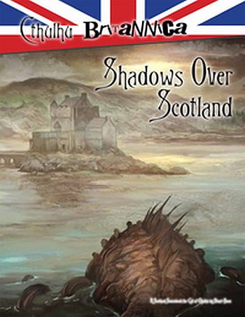Cthulhu Britannica: Shadows over Scotland - Quellen- & Abenteuerbuch (englisch)