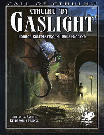 Cthulhu by Gaslight - Horror Roleplaying in 1890s England - Regel- und Quellenbuch