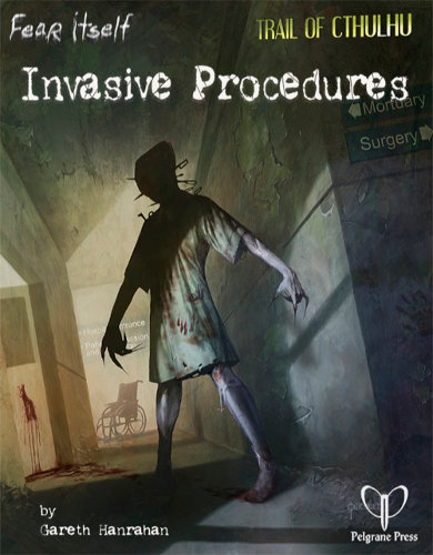 Invasive Procedures - Abenteuer für Trail of Cthulhu & Fear itself (englisch)