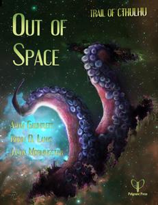 Out of Space - Fünf Abenteuer für Trail of Cthulhu (englisch)