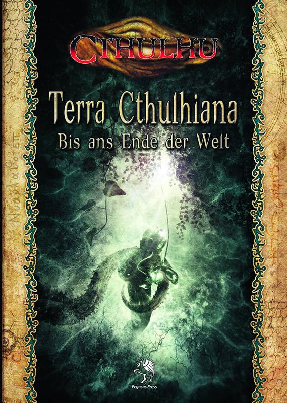 Terra Cthulhiana (HC) - Bis ans Ende der Welt (Quellenbuch - 2. geänderte Edition - 2.Buchl)