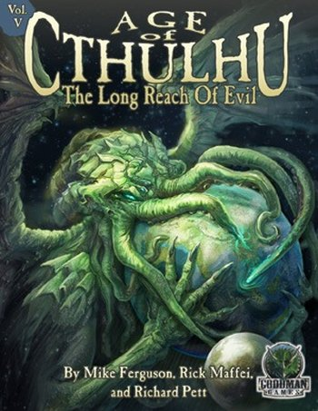Age of Cthulhu 5: The Long Reach of Evil - 3 Abenteuer (englisch)