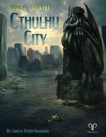 Cthulhu City - Setting/Kampagne/Abenteuer für Trail of Cthulhu (englisch)