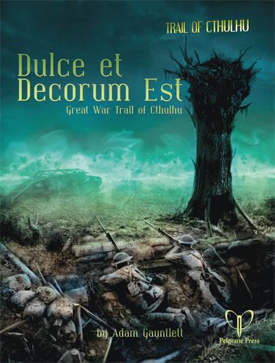 Dulce et Decorum Est - Drei Abenteuer für Trail of Cthulhu (englisch)