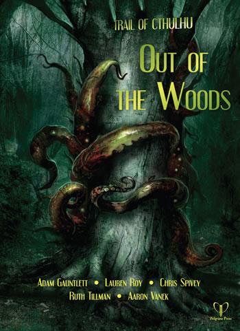 Out of the Woods - Drei Abenteuer für Trail of Cthulhu (englisch)