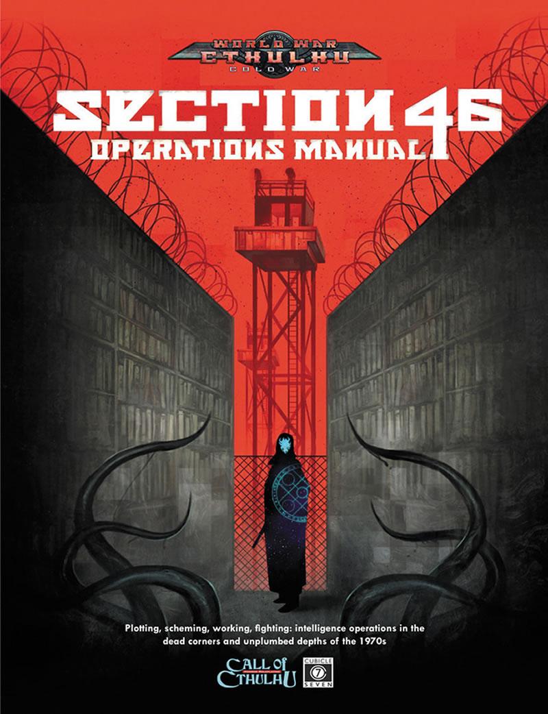 World War Cthulhu: Cold War - Section 46 Operations Manual (Quellenbuch - englisch)