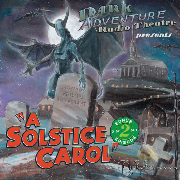 Dark Adventure Radio Theatre: A Solstice Carol (2 CDs) - H. P. Lovecraft