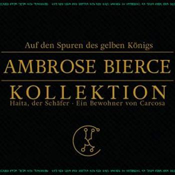 Auf den Spuren des gelben Königs - Amborse Bierce Kollektion (1 CD)