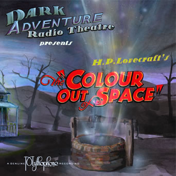 Dark Adventure Radio Theatre: The Colour Out of Space (1 CD) - H. P. Lovecraft