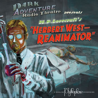 Dark Adventure Radio Theatre: Herbert West - Reanimator (1 CD) - H. P. Lovecraft