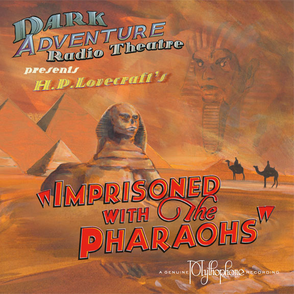 Dark Adventure Radio Theatre: Imprisoned with the Pharaos (1 CD) - H. P. Lovecraft