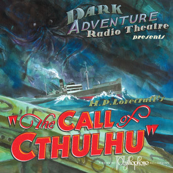 Dark Adventure Radio Theatre: The Call of Cthulhu (1 CD) - H. P. Lovecraft