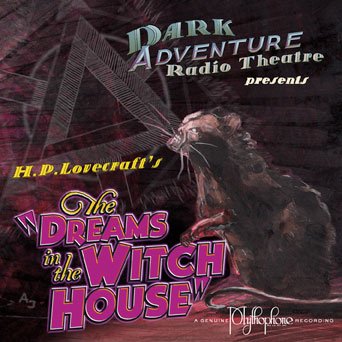 Dark Adventure Radio Theatre: The Dreams in the Witch House (1 CD) - H. P. Lovecraft
