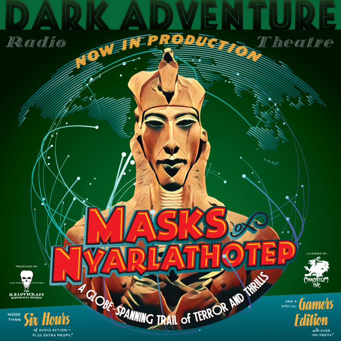 Dark Adventure Radio Theatre: Masks of Nyarlathotep (6 CDs)