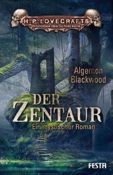 Der Zentaur - Autoren: Algernon Blackwood