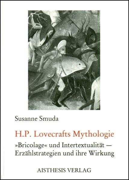 H.P. Lovecrafts Mythologie - Autor: Susanne Smuda