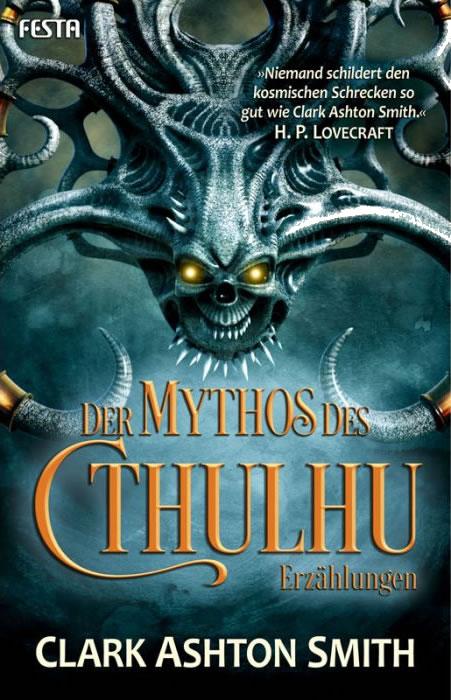 Der Mythos des Cthulhu - Erzählungen - Clark Asthon Smith