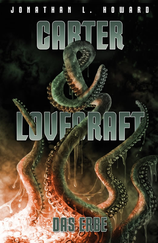Carter & Lovecraft - Das Erbe (Autor: Jonathan L. Howard)