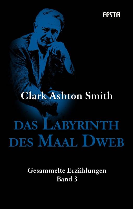 Das Labyrinth des Maal Dweb - Autor: Clark Ashton Smith
