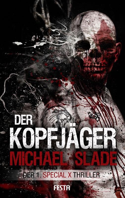 Der Kopfjäger - Der 1. SPECIAL X Thriller - Autor: Michael Slade