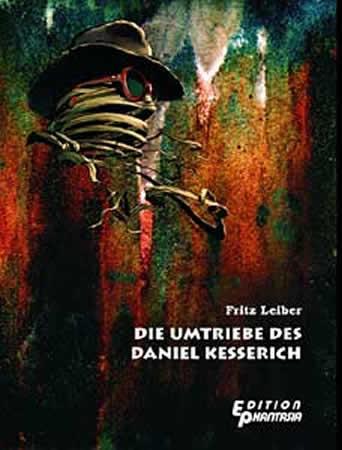 DIE UMTRIEBE DES DANIEL KESSERICH - Fritz Leiber