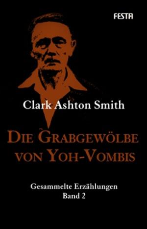 Die Grabgewölbe von Yoh-Vombis - Autor: Clark Ashton Smith