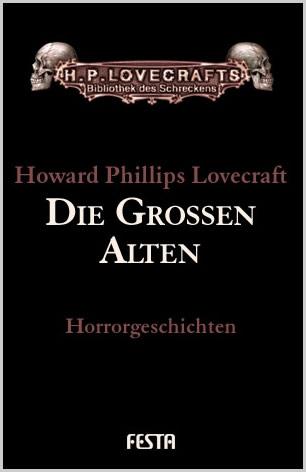 Die Großen Alten - H.P. Lovecraft Gesammelte Werke: Band 6
