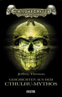 Geschichten aus dem Cthulhu-Mythos - Autor: Jeffrey Thomas