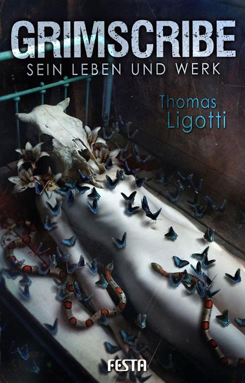 Grimscribe - Sein Leben und Werk - Autor: Thomas Ligotti