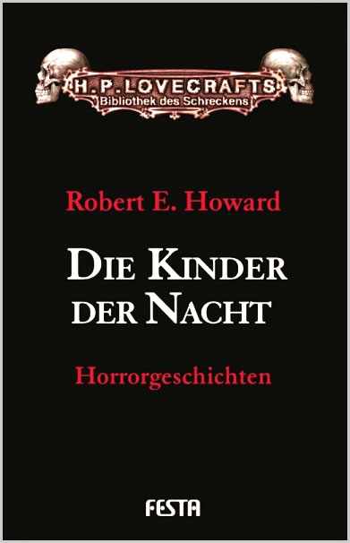 Die Kinder der Nacht - HORRORGESCHICHTEN BAND 5 - Autor: Robert E. Howard