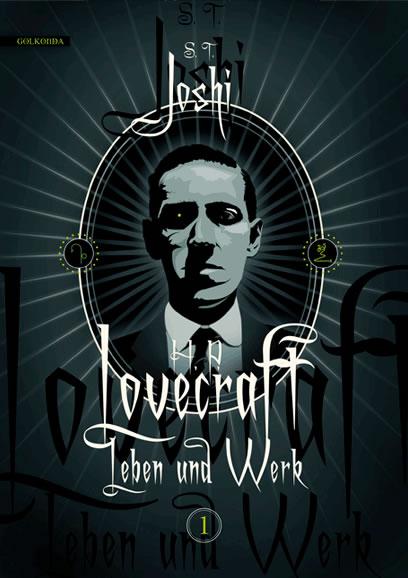 S. T. Joshi: H. P. Lovecraft - Leben und Werk  (Band 1)