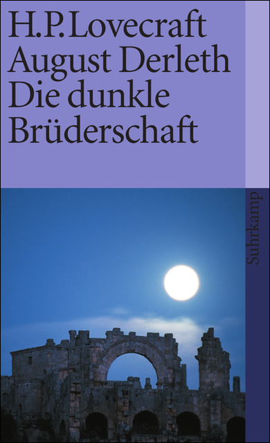 H.P. Lovecraft, August Derleth: Die dunkle Brüderschaft - Horrorgeschichten