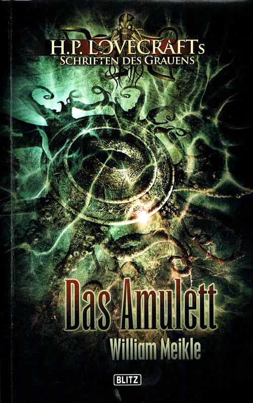 DAS AMULETT - William Meikle (Lovecrafts Schriften des Grauens - Band 01)