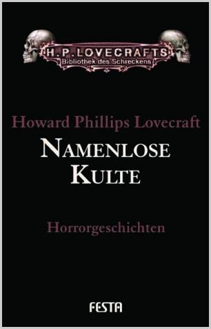 Namenlose Kulte - H.P. Lovecraft Gesammelte Werke: Band 2