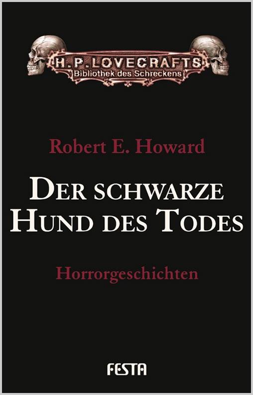 Der schwarze Hund des Todes - HORRORGESCHICHTEN BAND 3 - Autor: Robert E. Howard